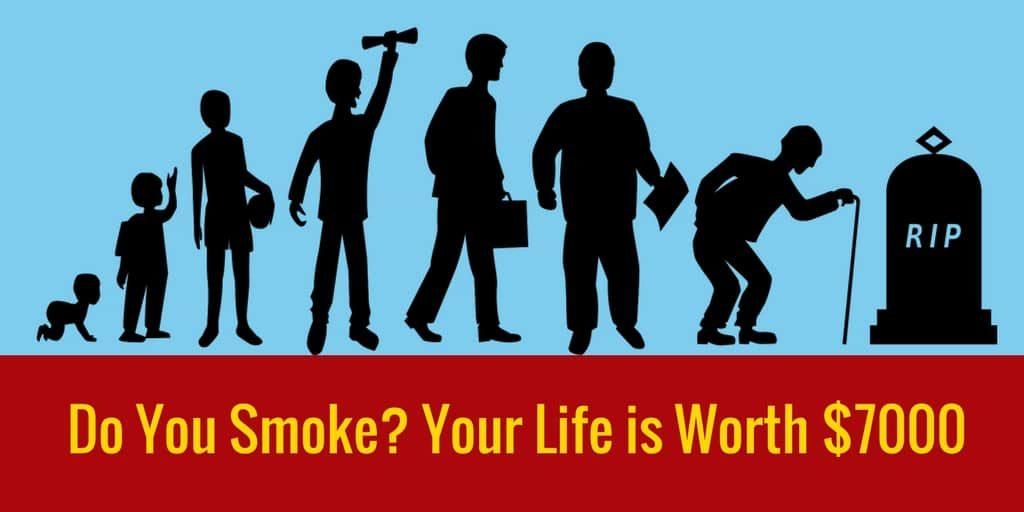 Do You Smoke? Your Life is Worth $7000